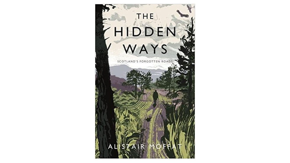 Six great travel books The Hidden Ways Alistair Moffatt