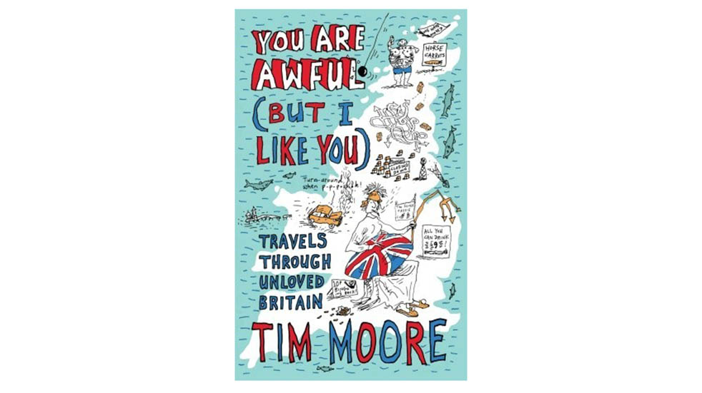 Six great travel books Tim Moore You Are Awful