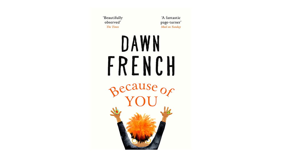 Autumn reads Dawn French Because of You