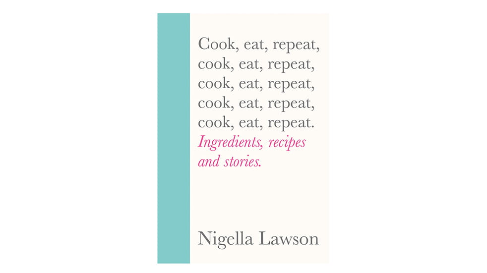Autumn reads Nigella Lawson Cook Eat Repeat
