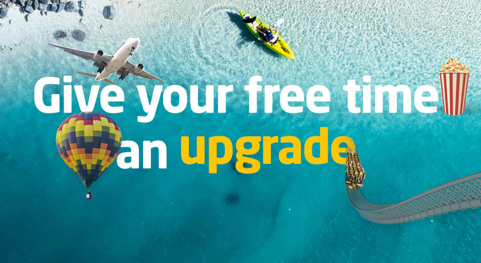 Give your free time an upgrade